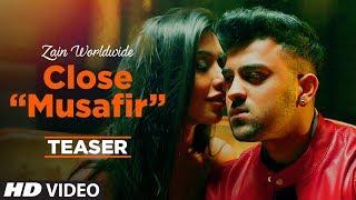 Song Teaser: Close (Musafir) | Zain Worldwide | Releasing Soon