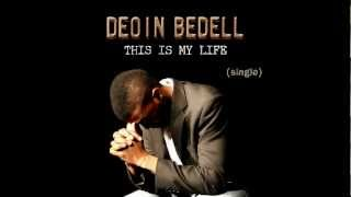 Deoin Bedell - This Is My Life (ft. jodi a) (HD 1080) with lyrics