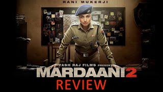 Mardaani 2 Movie Review By Pankhurie Mulasi | Rani Mukerji | YRF