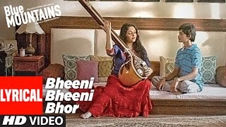 BHEENI BHEENI BHOR  Lyrical Video Song | Blue Mountains | Ranvir Shorey,Gracy Singh & Rajpal Yadav