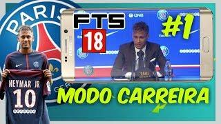 A Chegada de neymar ao PSG ( FTS 18 RUMO ESTRELATO)#1