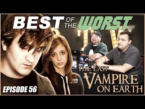 Best of the Worst The Last Vampire on Earth