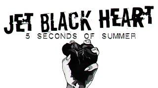5 Seconds of Summer - Jet Black Heart    Letra en español e inglés