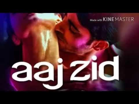 Xxx Mp4 Aaj Zid Video Song HD Akshar 2 Arijit Singh 3gp Sex
