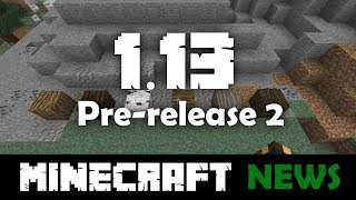 What's New in Minecraft Java Edition 1.13 Pre-release 2?