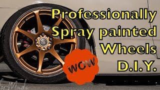 HOW TO SPRAY PAINT YOUR WHEELS PROFESSIONALLY (D.I.Y.)