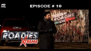 Roadies Xtreme - Episode  10 - Loss for Prince, power for Nikhil!
