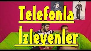 Film İzlenmeyecek Arkadaş-Telefonla İzleyenler