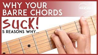 5 SIMPLE BARRE CHORD TIPS - WHY YOUR BARRE CHORDS SUCK