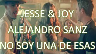 Jesse & Joy Ft. Alejandro Sanz - No Soy Una de Esas (Letra) | HD