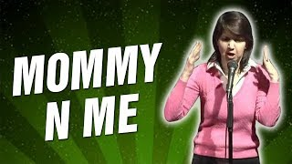 Mommy N Me (Stand Up Comedy)
