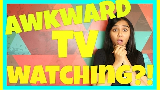 How Watching TV at Home Gets Awkward | MostlySane