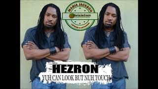 Hezron - Yuh Can Look But Nuh Touch (@iamhezron)