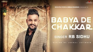 RB Sidhu - Babya De Chakkar - Real Beats - Full Video - Amit Kumar - New Punjabi Song 2017