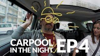 Carpool in the Night - Ep.4