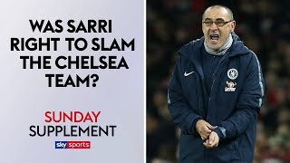 Was Maurizio Sarri right to publicly slam the Chelsea squad?   Sunday Supplement