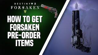 Destiny 2 Forsaken - How to unlock Forsaken Pre-Order Items (Cayde