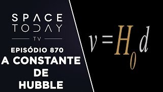 A Constante de Hubble - Space Today TV Ep.870