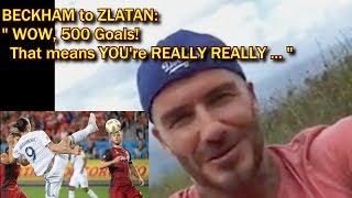 Beckham reaction makes fun of Ibrahimovic 500 GOAL and Zlatan response