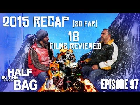 Half in the Bag Episode 97 2015 Re Cap So Far