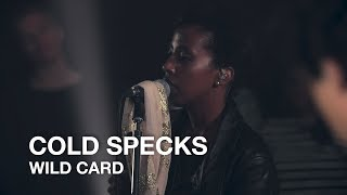 Cold Specks   Wild Card   First Play Live