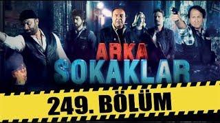 ARKA SOKAKLAR 249. BÖLÜM | FULL HD
