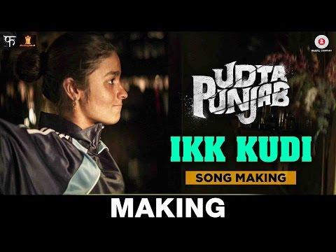 Ikk Kudi (Reprised Version) Song Making - Udta Punjab | Diljit Dosanjh | Alia Bhatt | Amit Trivedi