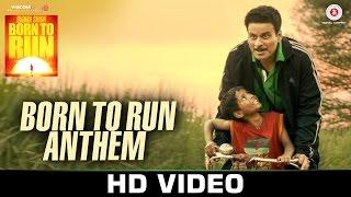 Born To Run Anthem - Budhia Singh Born To Run   Manoj Bajpai, Tillotama S   Hitesh Sonik
