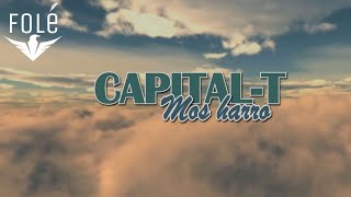 Capital T - Mos Harro (Official Lyrics HD)