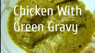 Chicken with green gravy