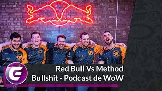 Red Bull X Method - Bullshit Com Convidados! - Podcast De WoW #14