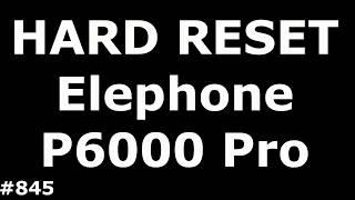 Сброс настроек Elephone P6000 Pro (Hard Reset Elephone P6000 Pro)
