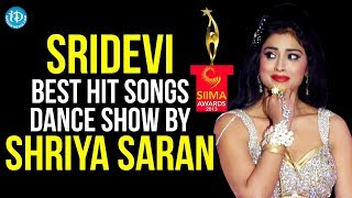 SIIMA - Sridevi Best Hit Songs Dance Show by Shriya Saran
