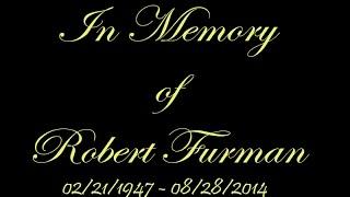 In memory of Robert Furman