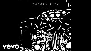 Gorgon City - Doubts