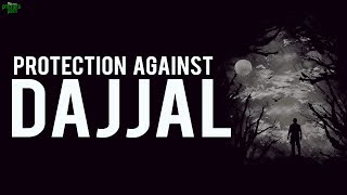 Dua To Protect You From Dajjal
