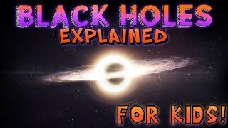 Black Holes Explained for Kids!