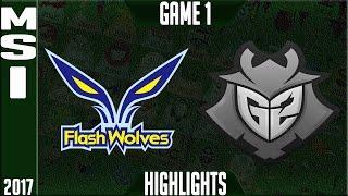 Flash Wolves vs G2 Esports Highlights - MSI 2017, Mid Season Invitational Day 1 Groups - FW vs G2