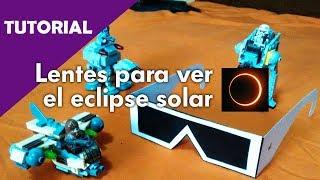 Como hacer lentes caseros para ver el eclipse solar - tutorial