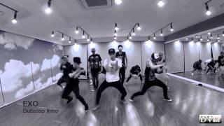 EXO - Dubstep Intro (dance practice) DVhd