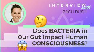 Ep 133 Sivana Podcast: Does Bacteria in Our Gut Impact Human Consciousness? w/ Dr. Zach Bush