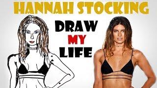 Draw My Life : Hannah Stocking