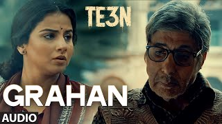 GRAHAN Full Song (AUDIO) | TE3N | Amitabh Bachchan, Nawazuddin Siddiqui & Vidya Balan | T-Series