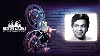 Weekend Classics Collection | Dilip Kumar Special Retro Hits | Old Hindi Songs | Audio Jukebox