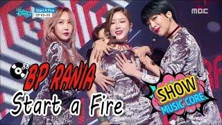 [HOT] BP RANIA - Start a Fire, BP 라니아 - 스타트 어 파이어 Show Music core 20170114