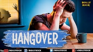 Hangover Full Movie | Hindi Movies 2017 Full Movie | Hindi Movies | Bollywood Movies