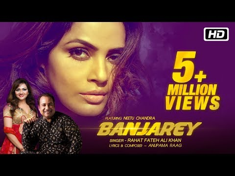 Banjarey Official Video Rahat Fateh Ali Khan Anupama Raag Ft Neetu Chandra Latest Songs 2017