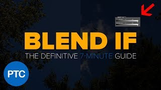 "How To Use ""Blend If"" In Photoshop Like a PRO: The Definitive 7-Minute Guide"