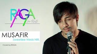Musafir Song | Sweetiee Weds NRI | Atif Aslam | Cover By Raga