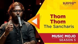Thom Thom - The Sancharis - Music Mojo Season 5 - Kappa TV
